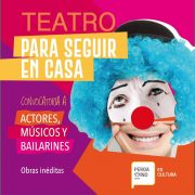 """Lanzan una convocatoria para artistas bajo el lema """"Teatro para seguir en casa"""" 3"""